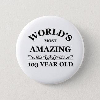 De meesten die van de wereld 103 éénjarigen ronde button 5,7 cm