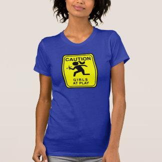 De Meisjes van de voorzichtigheid bij Spel die - T Shirt