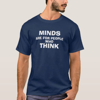 De meningen zijn voor Who van Mensen denken T Shirt