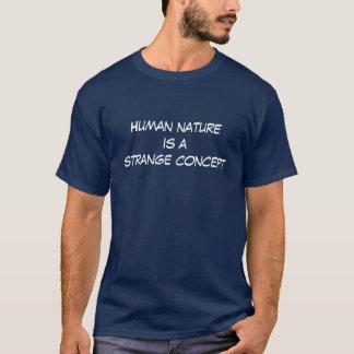 De menselijke natuur is een vreemd concept t shirt