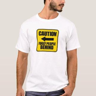 De Mensen van Fugly van de voorzichtigheid T Shirt