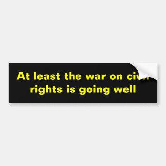 De minstens oorlog op burgerrechten… bumpersticker