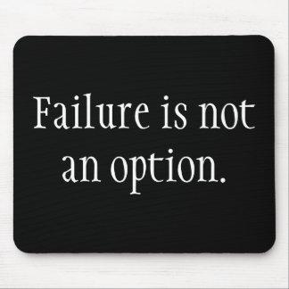 De mislukking is geen optie muismat