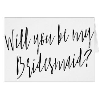 """De moderne Kalligrafie zal """"u mijn bruidsmeisje """" Kaart"""