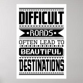 De moeilijke wegen leiden tot mooie bestemmingen poster