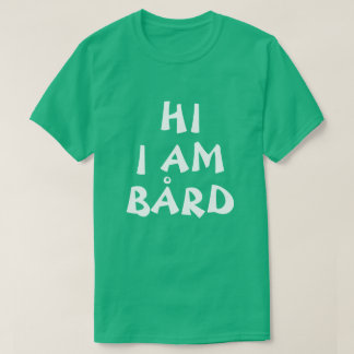 De Noorse Naam van Bård grappig in het Engels T Shirt