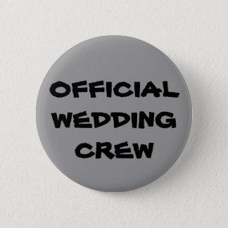 De officiële Bemanning van het Huwelijk Ronde Button 5,7 Cm