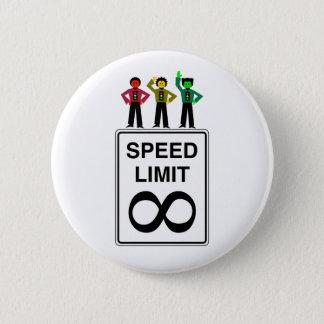 De Oneindige Maximum snelheid van het humeurige Ronde Button 5,7 Cm