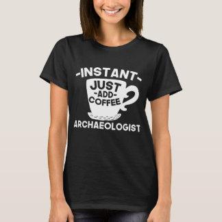 De onmiddellijke Archeoloog voegt enkel Koffie toe T Shirt