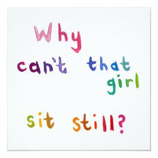 De onrustige meisjes kunnen geen dingen nog zitten 13,3x13,3 vierkante uitnodiging kaart