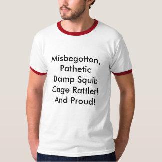 De onwettige, Pathetische Vochtige Kooi Rattler T Shirt