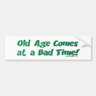 De oude dag komt in een Slechte Tijd! Bumpersticker
