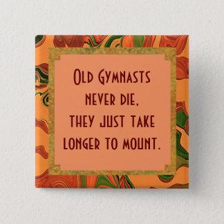 De oude turners sterven nooit speld vierkante button 5,1 cm