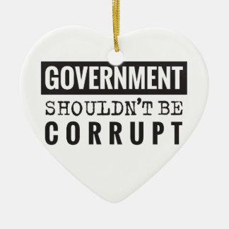 De overheid zou niet moeten corrupt zijn keramisch hart ornament