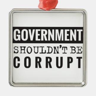 De overheid zou niet moeten corrupt zijn zilverkleurig vierkant ornament