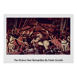 De overwinning over Bernardino door Paolo Uccello Poster