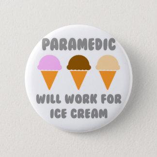 De paramedicus zal… voor Roomijs werken Ronde Button 5,7 Cm