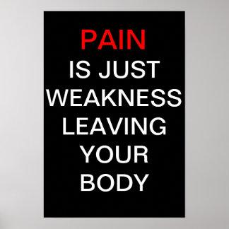 De pijn is enkel zwakheid verlatend uw lichaam poster