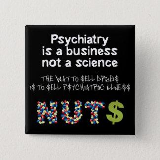 De psychiatrie is een bedrijfs niet wetenschap vierkante button 5,1 cm