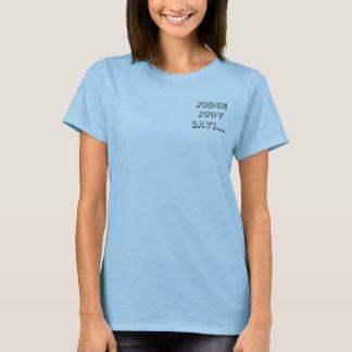 De rechter Judy zegt… T Shirt