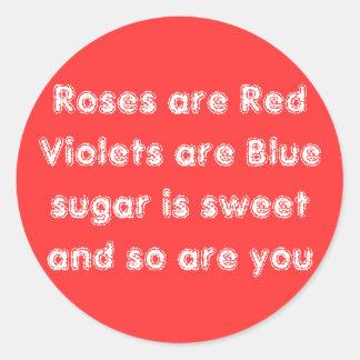 De rozen zijn Rode Viooltjes zijn Blauwe suiker is Ronde Sticker