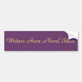 De schrijvers hebben Nieuwe Ideeën Bumpersticker