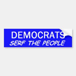 De Slaaf van democraten de Mensen Bumpersticker