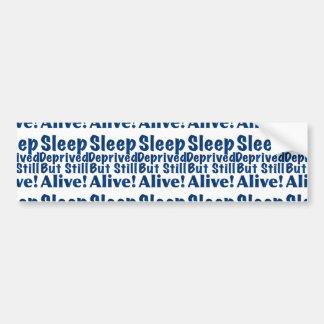 De slaap beroofde maar nog Levend in Blauw Bumpersticker