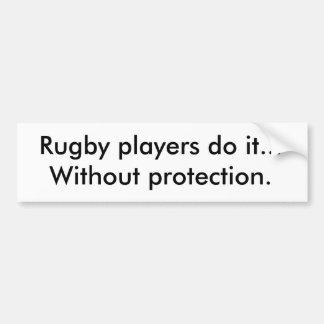 De spelers van het rugby doen het… Zonder bescherm Bumpersticker