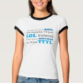 De t-shirt LOL ROFL ROFLMAO TTYL van acroniemen