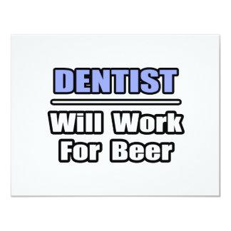 De tandarts zal… voor Bier werken 10,8x13,9 Uitnodiging Kaart