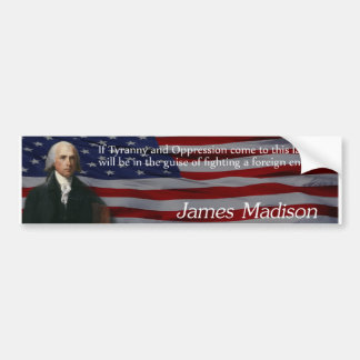 De Tirannie van James Madison Bumpersticker