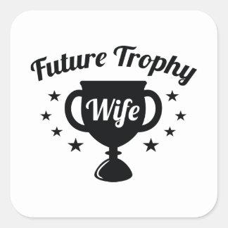 De toekomstige Vrouw van de Trofee Vierkant Sticker