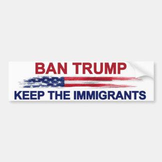 De Troef van het verbod houdt de Immigranten Bumpersticker