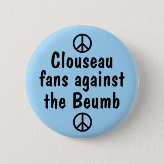 De ventilators van Clouseau tegen het Beumb Ronde Button 5,7 Cm