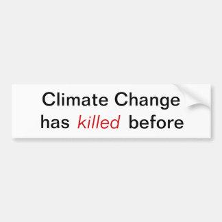 De Verandering van het klimaat - voordien heeft ge Bumpersticker