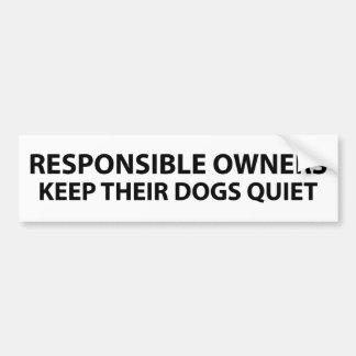 De verantwoordelijke eigenaars houden hun honden s bumpersticker