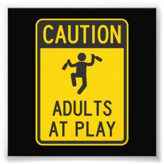 De Volwassenen van de voorzichtigheid bij Spel Foto Afdruk