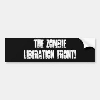 De voorzijde van de Bevrijding van de Zombie! Bumpersticker