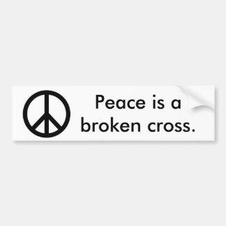 De vrede is een gebroken kruis bumpersticker