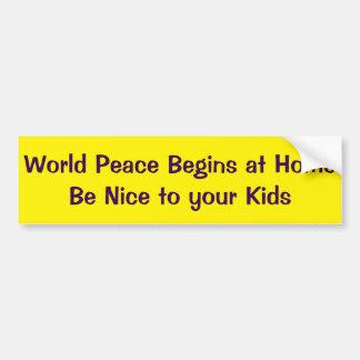 De Vrede van de wereld begint thuis is Nice aan Uw Bumpersticker