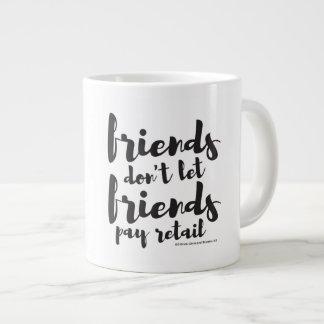 De vrienden laten geen Vrienden en détail betalen Grote Koffiekop