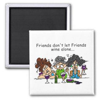 De vrienden laten vrienden alleen geen wijn magneet