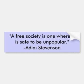 """De """"vrije maatschappij is één waar het veilig u… bumpersticker"""