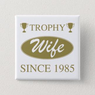 De Vrouw van de trofee sinds 1985 Vierkante Button 5,1 Cm