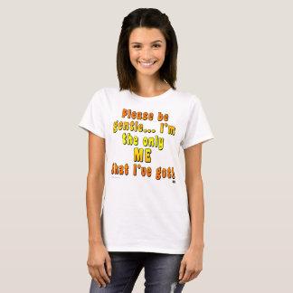 """De vrouwen Basis """"gelieve te zijn Zacht"""" T-shirt"""