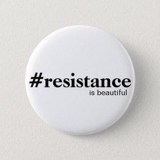 De weerstand is een mooi ding ronde button 5,7 cm