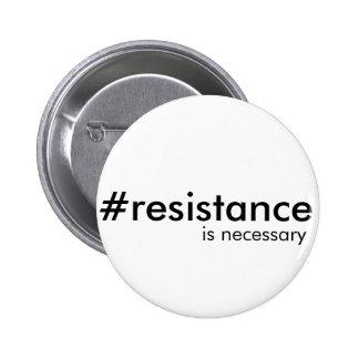 De weerstand is soms noodzakelijk ronde button 5,7 cm