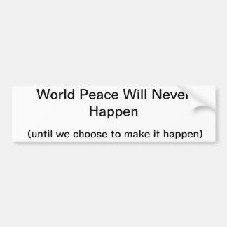 de wereld vrede zal nooit gebeuren bumpersticker
