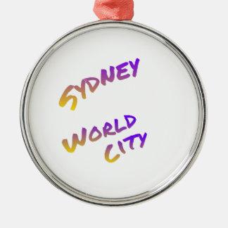 De wereldstad van Sydney, kleurrijk tekstart. Zilverkleurig Rond Ornament